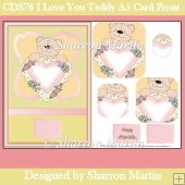 CDS78 I Love You Teddy A5 Card front with Pyramage