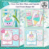 I Love You More Than Cupcakes Unicorns Icecream 7.5 Card Fronts