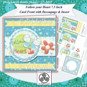 Follow Your Heart 7.5 Inch Card Front with Decoupage & Insert