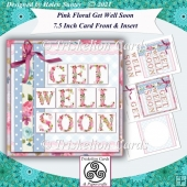 Pink Floral Get Well Soon 7.5 Inch Card Front & Insert