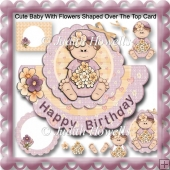 Cute Baby With Flowers Shaped Over the Top Card
