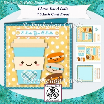 I Love You A Latte 7.5 Inch Card Front & Decoupage & Insert