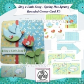 Sing A Little Song - Spring Has Sprung Rounded Corner Card Kit