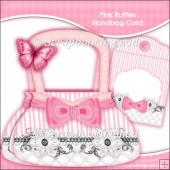 Pink Ruffles Handbag Card & Envelope Kit