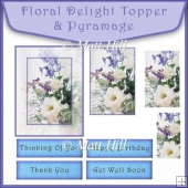 Floral Delight topper & Pyramage