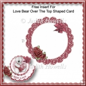 Free Insert For Love Bear Over The Top Shaped Card