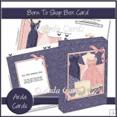 Born To Shop Box Card
