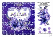 8 x 8 Lily MUM Card Topper With Decoupage