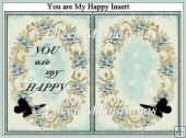 You are my HAPPY Card Insert