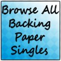 BROWSE ALL Backing Paper Singles