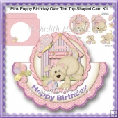 Pink Puppy Birthday Over The Top Shaped Card Kit