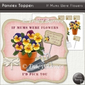Pansies Topper: If Mums Were Flowers
