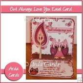 Owl Always Love You Easel Card