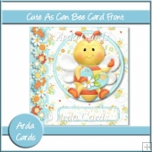 Cute As Can Bee 6x6 Card Front