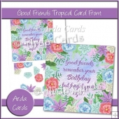 Good Friends Tropical Card Front