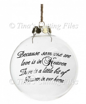 Because Someone We Love is in heaven - vinyl cutting for bauble