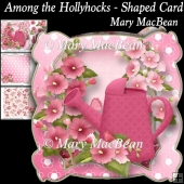 Among the Hollyhocks - Shaped Card