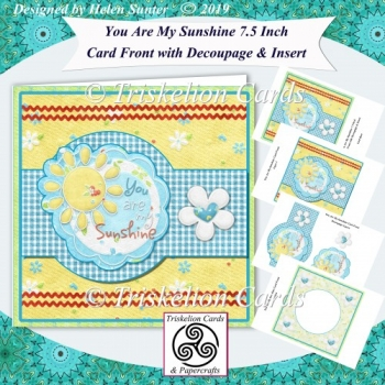 You Are My Sunshine 7.5 Inch Card Front with Decoupage & Insert
