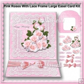 Pink Roses With Lace Frame Large Easel Card Kit