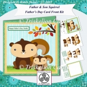 Father & Son Squirrel Fathers Day 7.5 Inch Card front Kit