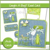 Caught A Bug? Easel Card