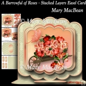 A Barrowful of Roses - Stacked Layers Easel Card