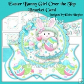 Easter Bunny Girl Over the Top Bracket Shaped Card