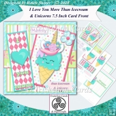 I Love You More Than Icecream & Unicorns 7.5 Inch Card Front