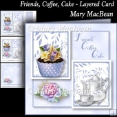 Friends, Coffee, Cake - Layered Card