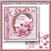 Magnolias In Ruffled Frame Birthday Card Front