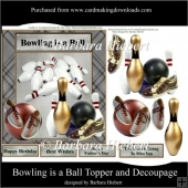 Bowling is a Ball Topper and Decoupage
