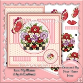 Love My Blooms 6 By 6 Card Front