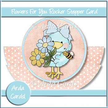 Flowers For You Rocking Stepper Card
