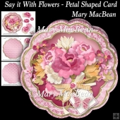 Say it With Flowers - Petal Shaped Card