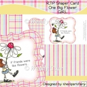 RTP Shaper Card - One Big Flower - GIRL(Retiring in August)