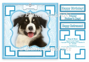 Dog & Bone (1) - 7.5 x 7.5 Card Topper With Greetings & Decoupag