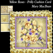 Yellow Roses - Frilly Cushion Card