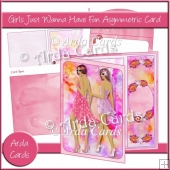 Girls Just Wanna Have Fun Asymmetric Card