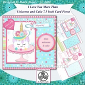 I Love You More Than Unicorns and Cake Card Front & Insert -Pink