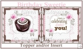 Birthday Sweetie Cupcake Topper and/Or Insert