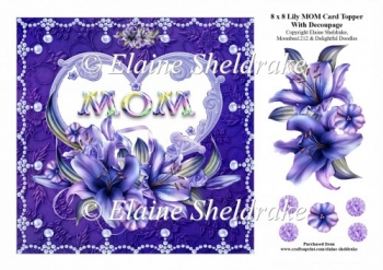 8 x 8 Lily MOM Card Topper With Decoupage