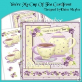 You're My Cup Of Tea Cardfront and Decoupage