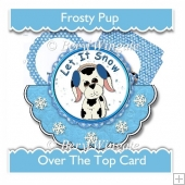 Frosty Pup Over The Top Card