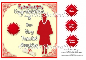 Graduation Daughter, Red Gown, Grey Sash 7.5 x 7.5 Card Topper
