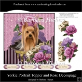 Yorkie Portrait Topper and Rose Decoupage