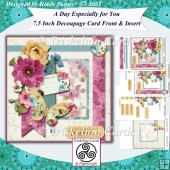 A Day Especially For You 7.5 Inch Card Front Decoupage & Insert