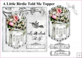 A Little Birdie Told Me Topper with Decoupage