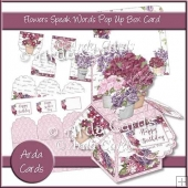 Flowers Speak Words Pop Up Box Card