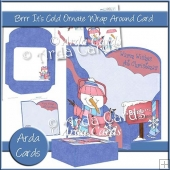 Brrr It's Cold Ornate Wrap Around Card
