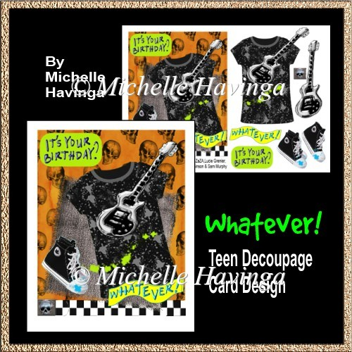Whatever! 2 TeenDecoupage Card Design - Click Image to Close